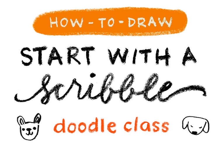 start with a scribble